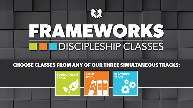 Frameworks Discipleship Classes